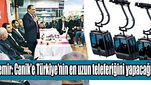 Demir: Canik'e Türkiye'ninen uzun teleferiğini yapacağız