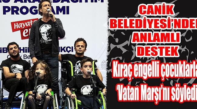 Kıraç engelli çocuklarla'Vatan Marşı'nı söyledi