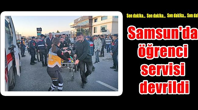 Samsun'da öğrenci servisi devrildi
