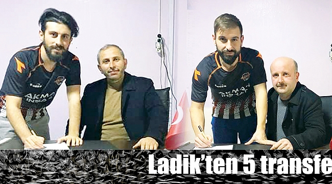 Ladik'ten 5 transfer