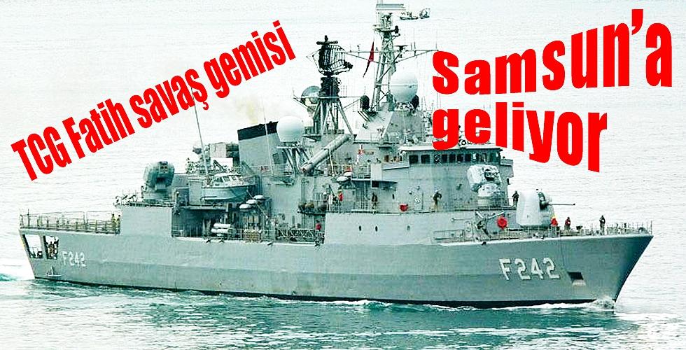 TCG Fatih savaş gemisiSamsun'a geliyor