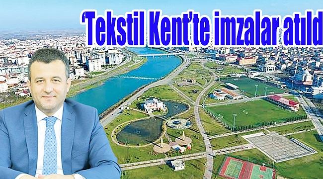 'Tekstil Kent'te imzalar atıldı