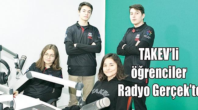 TAKEV'li öğrenciler Radyo Gerçek'te