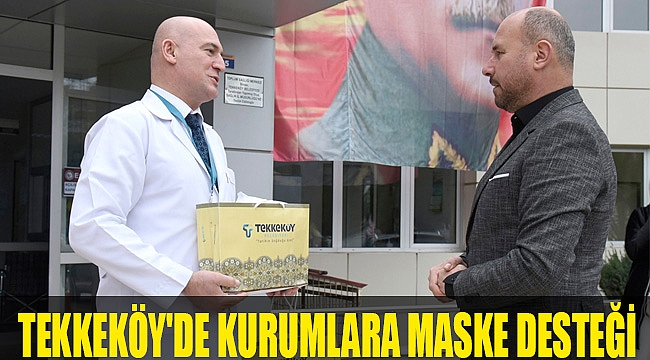 TEKKEKÖY'DE KURUMLARA MASKE DESTEĞİ