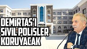 Demirtaş'ı sivil polisler koruyacak