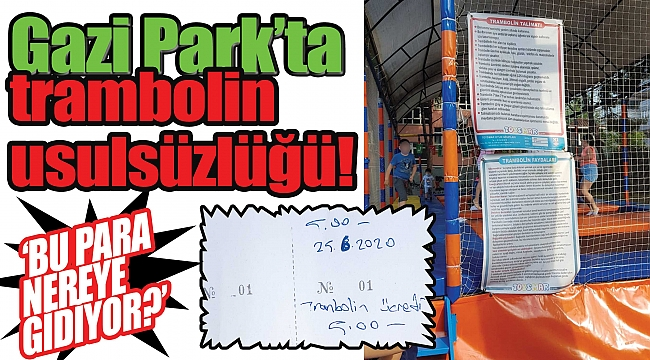Gazi Park'ta trambolin usulsüzlüğü!