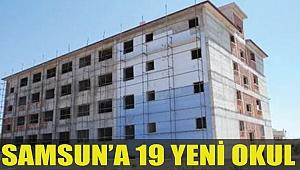 SAMSUN'A 19 YENİ OKUL