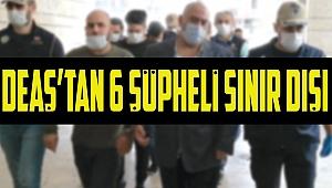 DEAŞ'tan 6 şüpheli sınır dışı