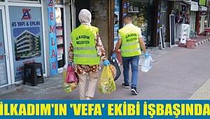 İLKADIM'IN 'VEFA' EKİBİ İŞBAŞINDA