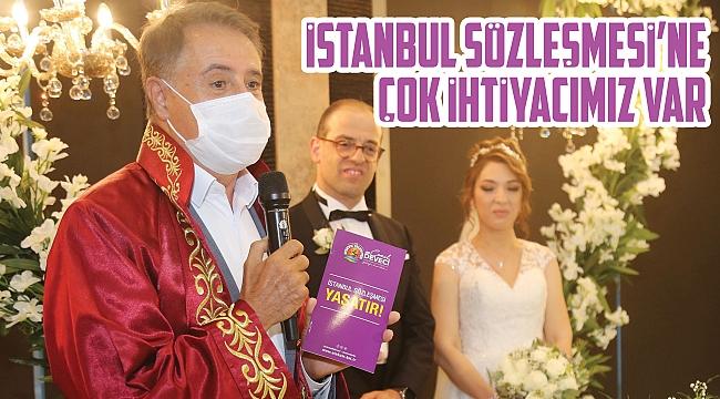 İstanbul Sözleşmesi'ne çok ihtiyacımız var