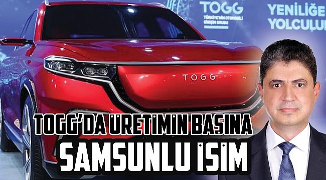TOGG'da üretiminbaşına Samsunlu isim
