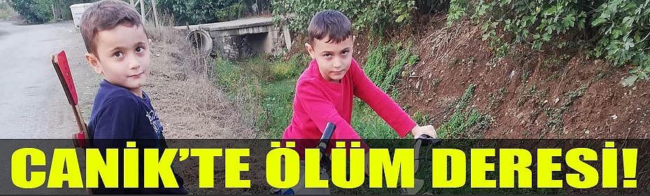 CANİK'TE ÖLÜM DERESİ!