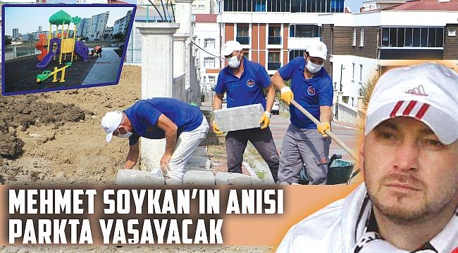 Mehmet Soykan'ın anısı parkta yaşayacak