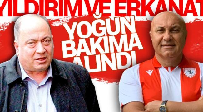 Samsunspor'da kabus: Yıldırım ve Erkanat yoğun bakıma alındı