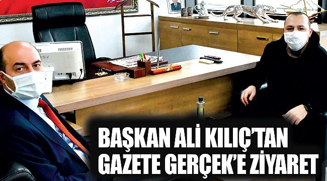 Başkan Ali Kılıç'tanGazete Gerçek'e ziyaret
