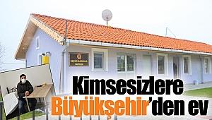 Kimsesizlere Büyükşehir'den ev