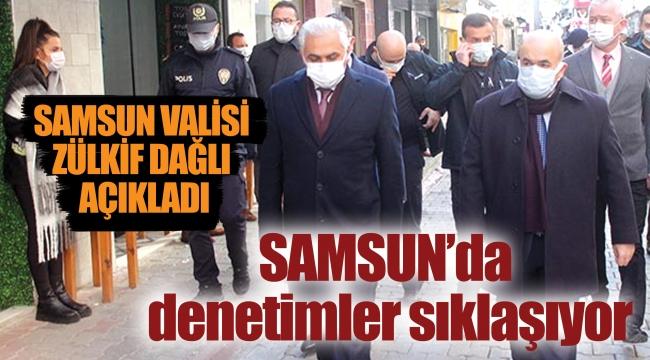 Samsun'da denetimler sıklaşıyor