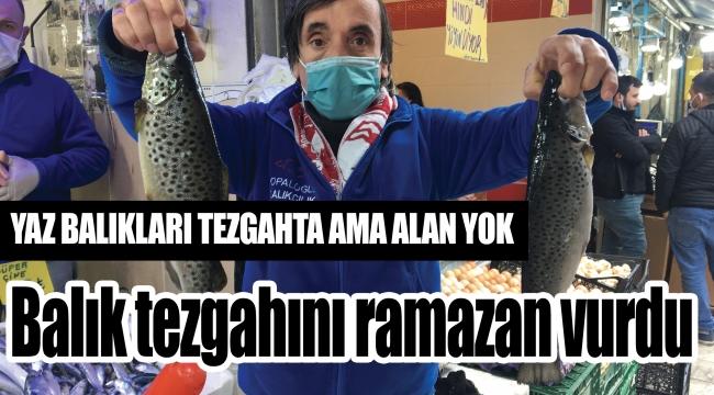 Balık tezgahını ramazan vurdu