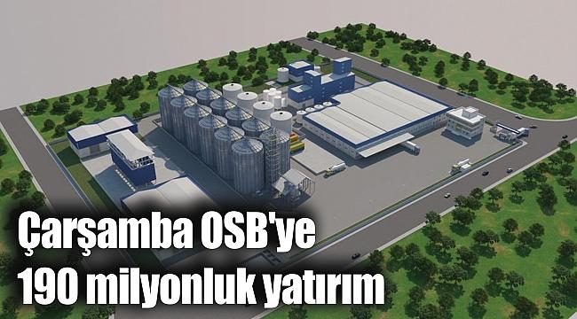 Çarşamba OSB'ye190 milyonluk yatırım
