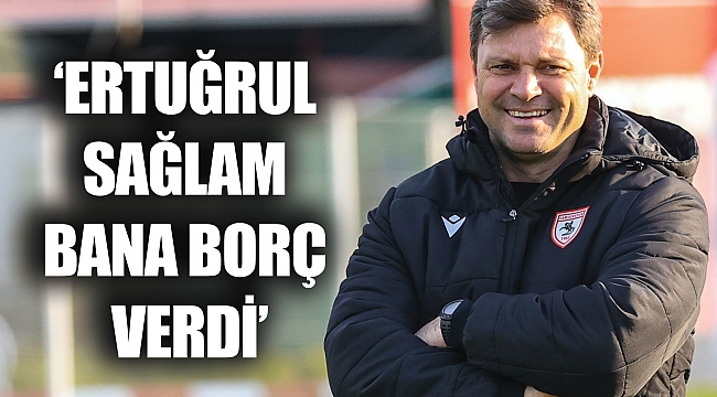 'ERTUĞRUL SAĞLAMBANA BORÇ VERDİ'
