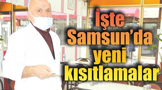 İşte Samsun'da yeni kısıtlamalar
