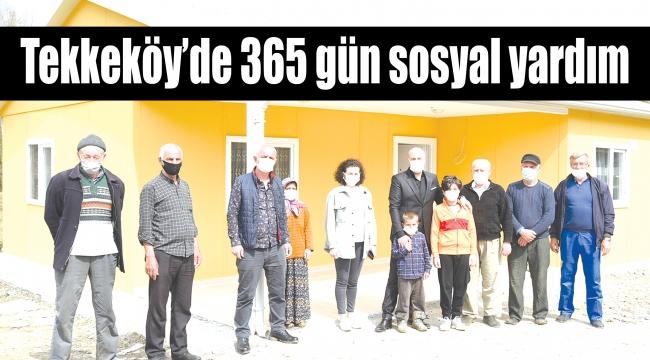 Tekkeköy'de 365 gün sosyal yardım