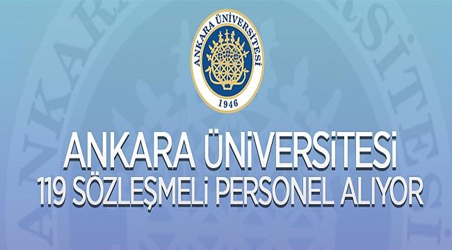 Ankara Üniversitesi Rektörlüğünden: SÖZLEŞMELİ PERSONEL ALIM İLANI