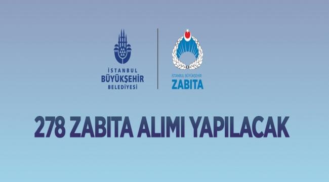 İstanbul Büyükşehir Belediye Başkanlığından: ZABITA MEMURU ALIM İLANI