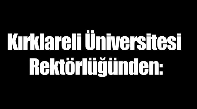 Kırklareli Üniversitesi Rektörlüğünden: