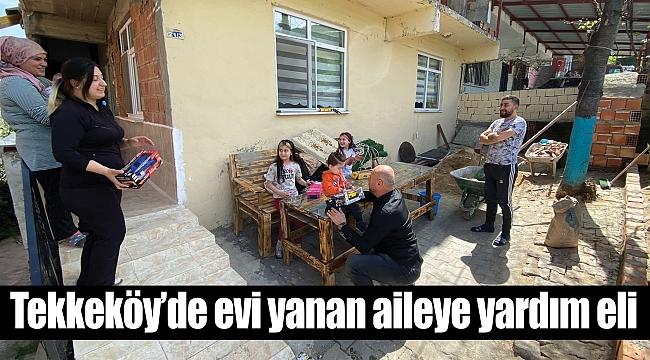 Tekkeköy'de evi yanan aileye yardım eli