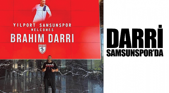 DARRİ SAMSUNSPOR'DA