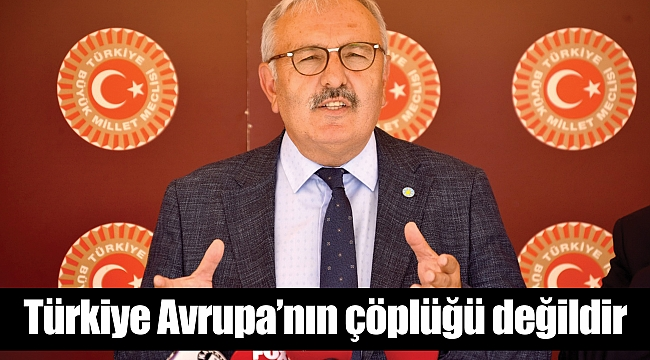 Türkiye Avrupa'nın çöplüğü değildir