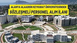 Alanya Alaaddin Keykubat Üniversitesi Rektörlüğünden: SÖZLEŞMELİ PERSONEL ALIM İLANI