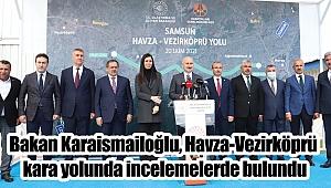 Bakan Karaismailoğlu, Havza-Vezirköprü kara yolunda incelemelerde bulundu