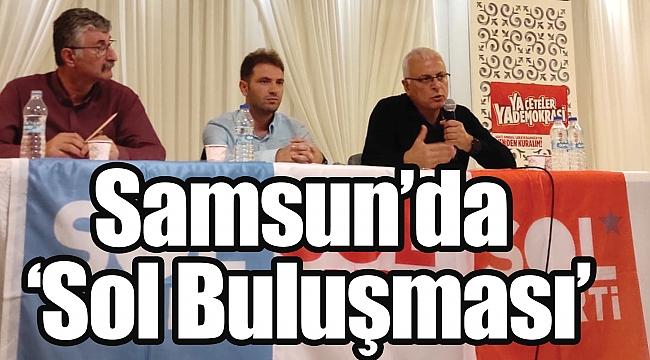 Samsun'da 'Sol Buluşması'