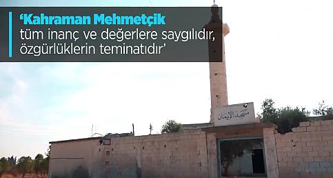 'Kahraman Mehmetçik tüm inanç ve değerlere saygılıdır, özgürlüklerin teminatıdır'