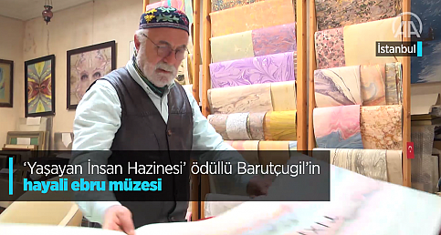 """""""Yaşayan İnsan Hazinesi"""" ödüllü Barutçugil'in hayali ebru müzesi"""